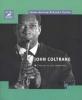 Coltrane John : COLTRANE JOHN L'OeUVRE ET SON EMPREINTE