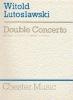 Lutoslawski Witold : Lutoslawski Double Concerto Full Score
