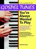 Gospel Tunes You'Ve Always Wanted To Play Piano