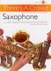 Three'S A Crowd Junior Book B Easy Saxophone