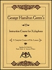 Green George Hamilton Instruction Course For Xylophone
