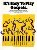 It'S Easy To Play Gospels