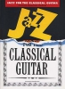 Jazz For The Classical Guitar