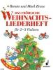 Bruce Mark / Bruce-Weber Renate : Das fröhliche Weihnachtsliederheft