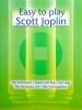 Joplin Scott : Easy to play Scott Joplin
