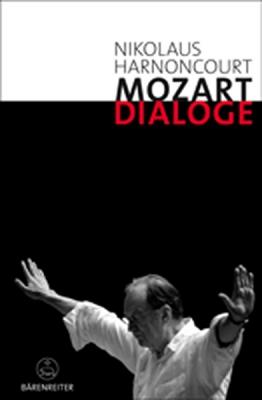 Harnoncourt Nikolaus : Mozart-Dialoge