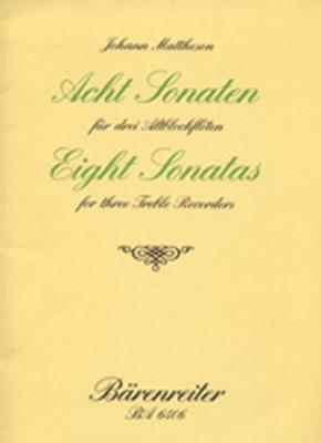 Mattheson Johann : Acht Sonaten für 3 Altblockflöten
