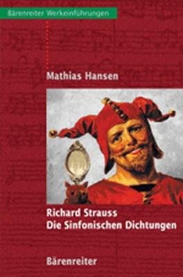 Hansen Mathias : Richard Strauss - Die sinfonischen Dichtungen