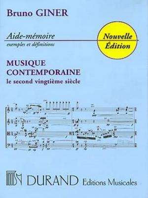 Aide - Memoire Musique Contemporaine 20 Siecle - Nouvelle Edition