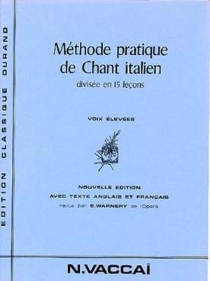 Vaccai Nicola : Méthode pratique de chant italien - éd. Durand voix élevée