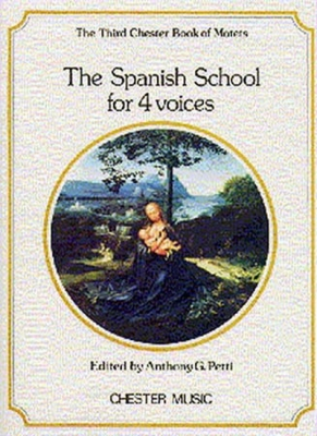 Spanish School For 4 Voices (The 3Rd Chester Book Of Motets)