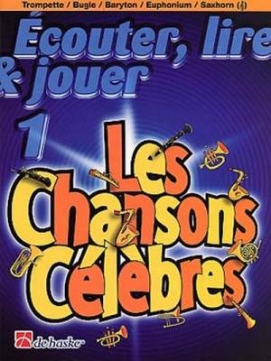 ECOUTER, LIRE and JOUER 1 / Les Chansons célèbres -Trompette Bugle Baryton Saxhorn