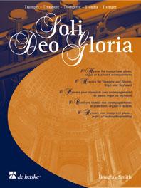 Soli Deo Gloria / Arr. Douglas Smith - Pour Trompette, Baryton