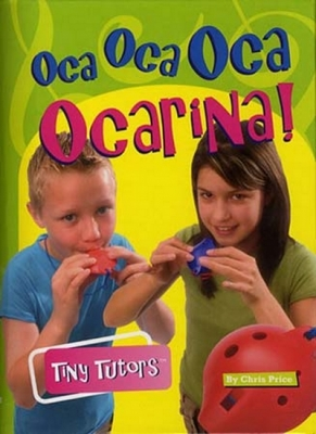 Tiny Tutors Oca Oca Oca Ocarina Book