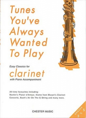 Tunes You'Ve Always Wanted To Play Clarinet Gde 3-5 W/Piano