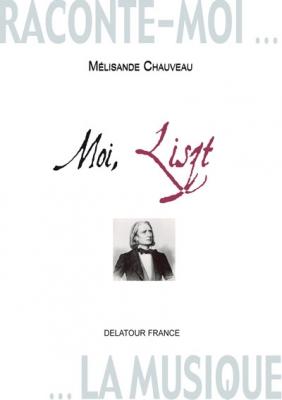 Raconte-Moi La Musique - Moi, Liszt