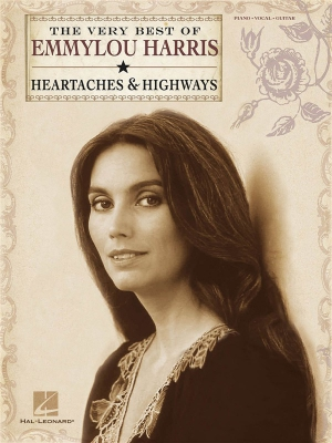 Harris Emmylou : The Very Best of Emmylou Harris: Heartaches and Highways