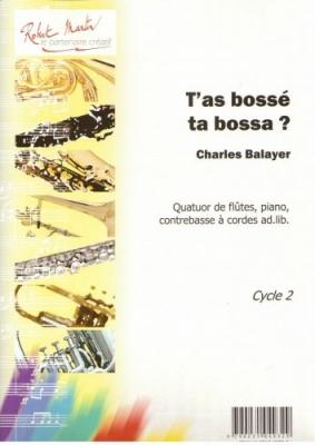 Balayer Charles : T'AS BOSSE TA BOSSA 4 flute et piano