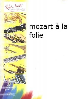 Mozart Wolfgang Amadeus / Jean Michel Defaye : mozart à la folie