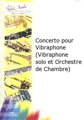 Concerto Pour Vibraphone (Vibraphone Solo Et Orchestre De Chambre)
