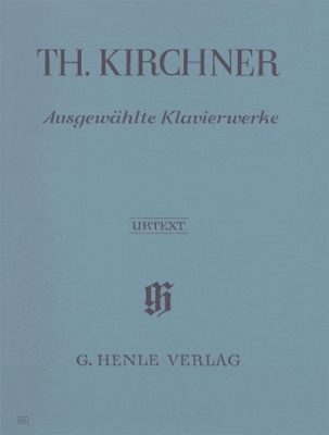 Kirchner Theodor : Selected Piano Works