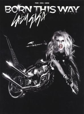 Lady Gaga : Lady Gaga: Born This Way