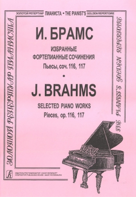 Brahms Johannes : Selected Piano Works in 4 parts. Pieces, op. 116, 117
