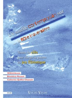 Arexis W. / Roussel B. / Quillier-Chassain C. : Un souffle contemporain sur... la flûte traversière