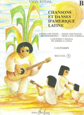 Rivoal Yvon : Chansons et danses d'Amérique latine Vol.B
