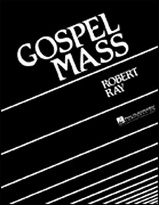 Gospel Mass SATB Robert Ray