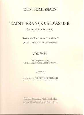Saint François D'Assise, Vol.3 (Acte II, 6ème Tableau) Réduction Chant Et Piano