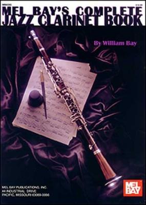 Bay William : Complete Jazz Clarinet Book