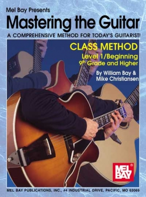 Bay William : Mastering the Guitar Class Method 9th Grade and Higher