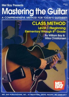Bay William : Mastering the Guitar Class Method Elementary to 8th Grade