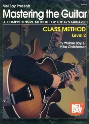 Bay William : Mastering the Guitar Class Method Level 2