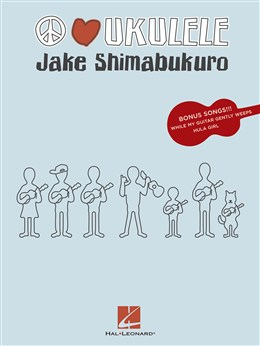 Shimabukuro Jake : Peace Love Ukulele