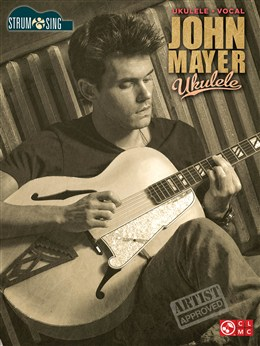 Mayer John : John Mayer: Ukulele