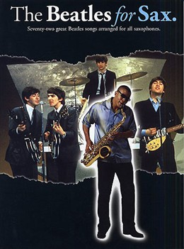 Beatles The : Beatles For Sax 72 Songs (All Sax)