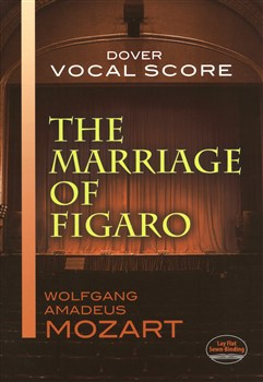 Mozart Wolfgang Amadeus : The Marriage Of Figaro (Vocal Score)