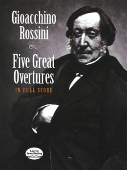 Rossini Gioacchino : Five Great Overtures