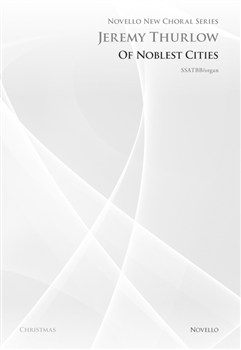Thurlow Jeremy : Of Noblest Cities