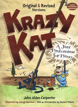 Carpenter John Alden : Krazy Kat - A Jazz Pantomime For Piano (Original And Revised Versions)