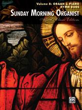 Sunday Morning Organist, Vol.8: Organ And Piano Hymn Duos
