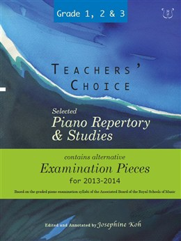 Teachers' Choice: Selected Piano Repertory and Studies 2013-2014 (Grades 1, 2 and 3)