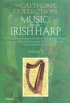 The Calthorpe Collection : Music For The Irish Harp - Vol.3