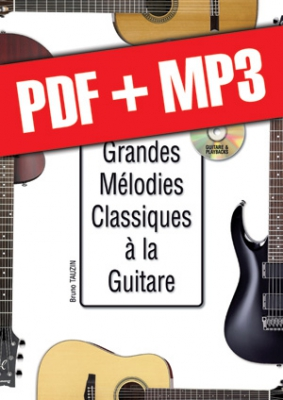 Tauzin Bruno : Les grandes mélodies classiques à la guitare (pdf + mp3)