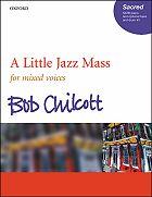 Chilcott Bob : A Little Jazz Mass