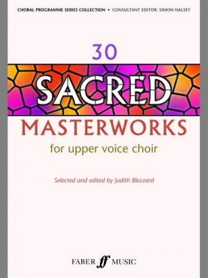 Blezzard Judith : 30 Sacred Masterworks for Upper Voices