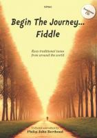 Begin The Journey... Fiddle - Easy Traditional Tunes From Around The World