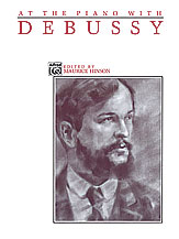 Debussy Claude : At the Piano with Debussy
